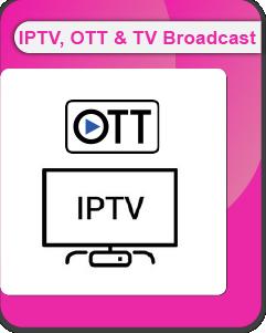 IPTV, OTT, TV Broadcast